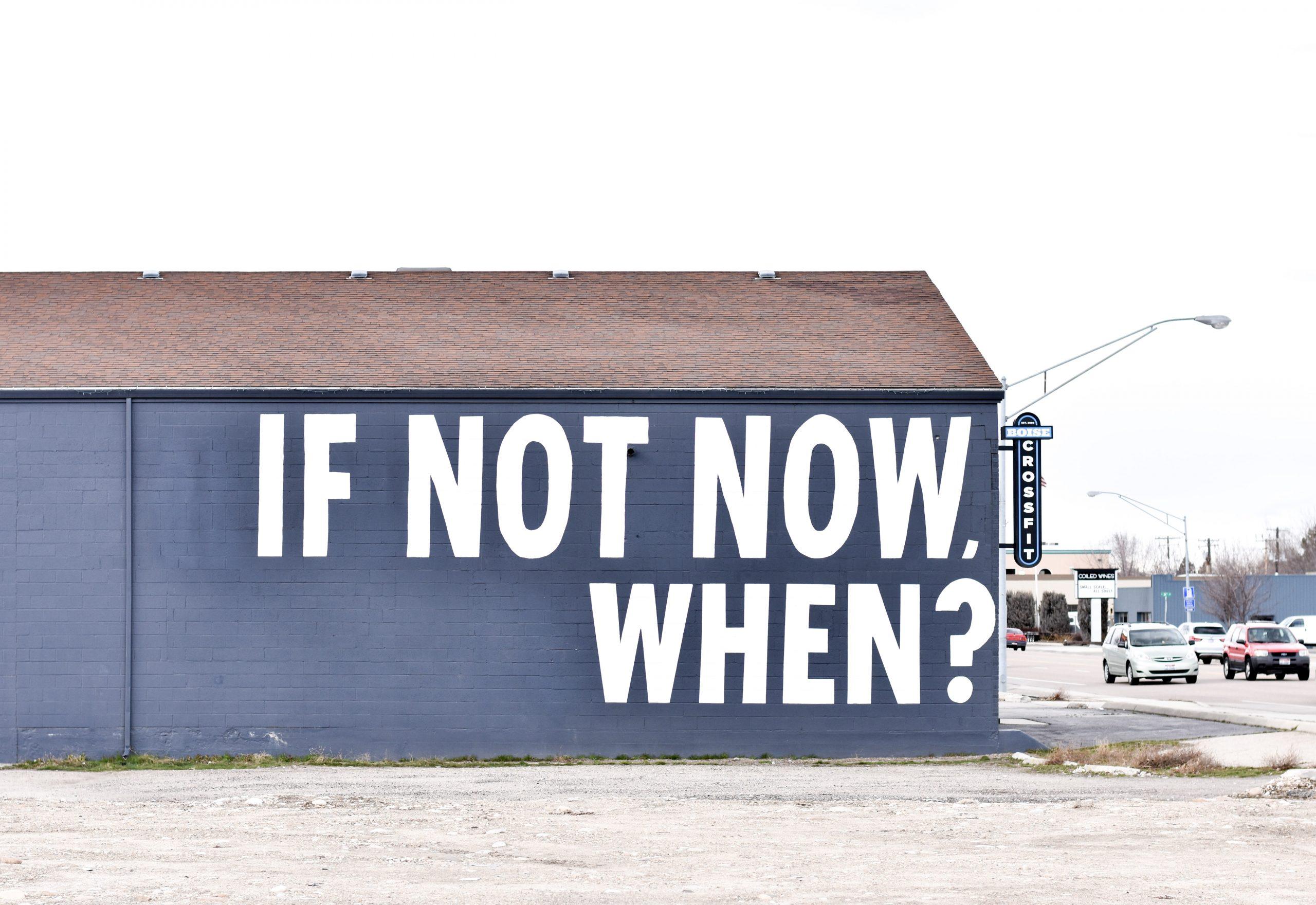 Si pas maintenant, quand ?