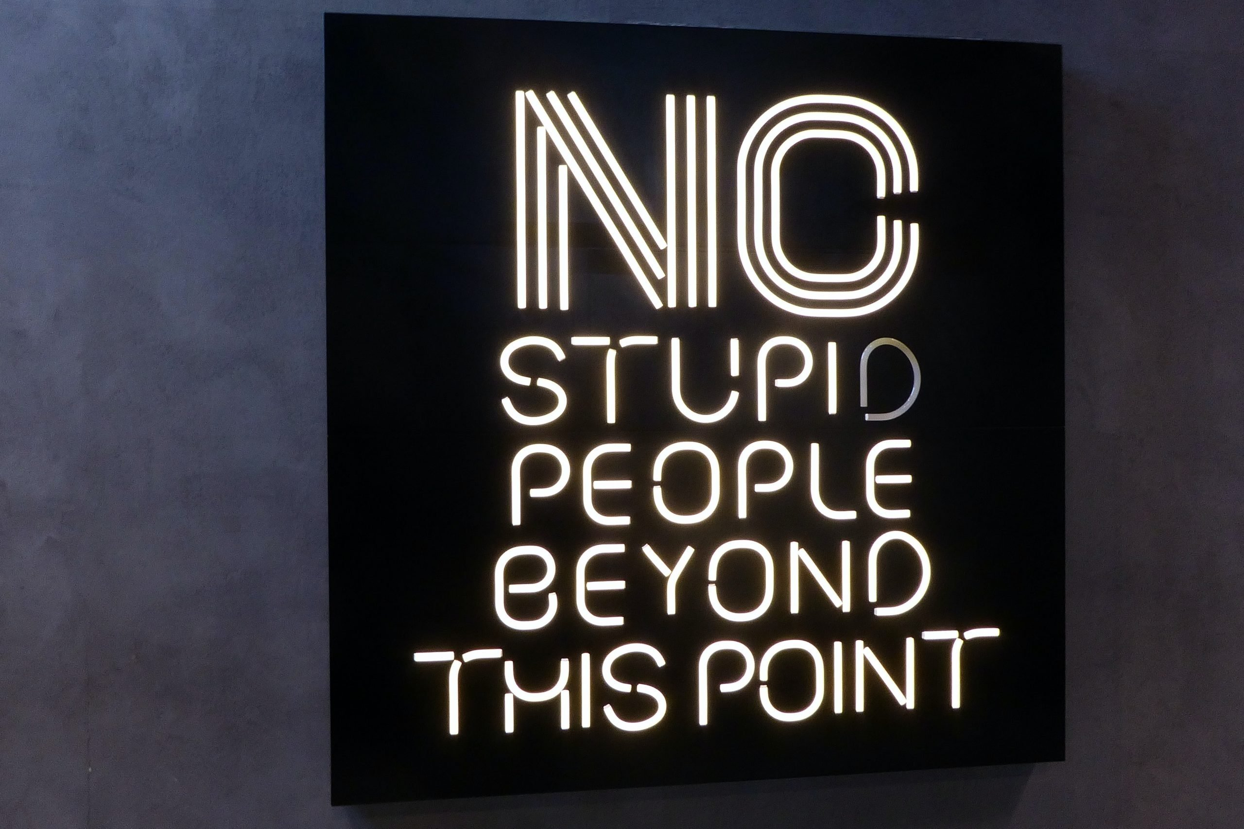 No stupid people beyond this point